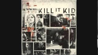 Kill It Kid - Tired Used Loved Abused