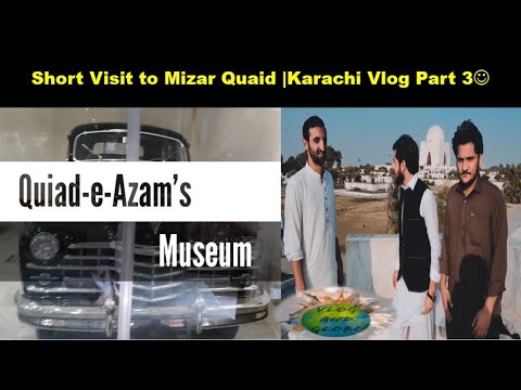 Visit to Mizar-e-Quaid|Karachi Vlog Part 3
