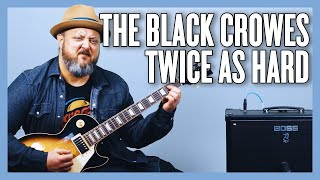 The Black Crowes Twice As Hard Guitar Lesson + Tutorial