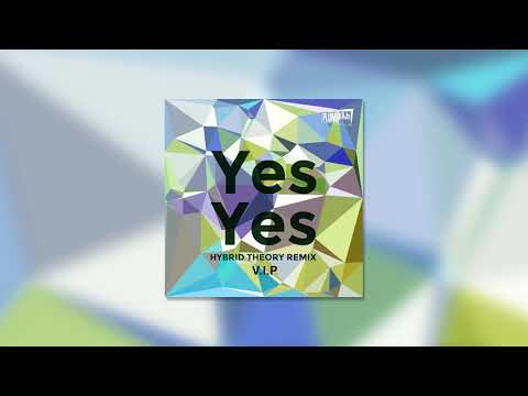 Plump DJs - Yes Yes (Hybrid Theory VIP)