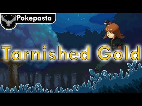 Pokepasta | Tarnished Gold (Unknown Author)