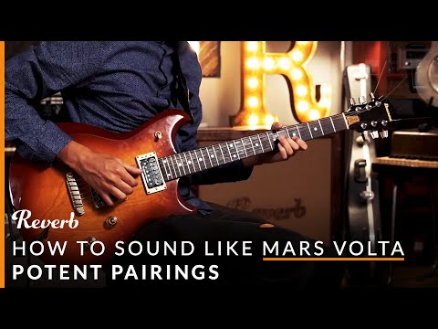 How To Sound Like The Mars Volta On Guitar | Potent Pairings