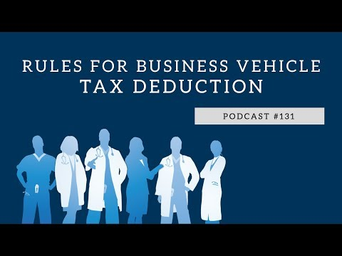 Podcast #131- Rules For Business Vehicle Tax Deduction