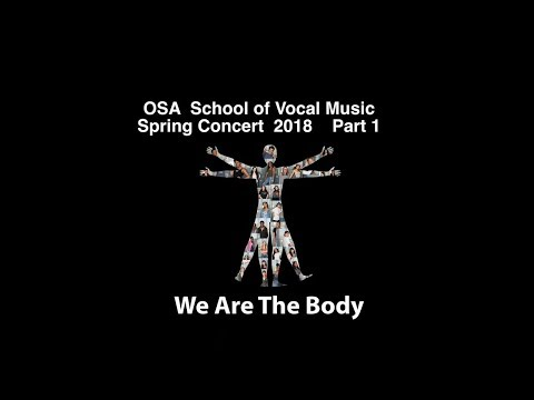WE ARE THE BODY - OSA School of Vocal Music - Spring Concert 2018
