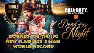 Dead of the Night - 100-130 (2 Man Flawless World Record 🏆  Equip Error @114) - BO4 Zombies