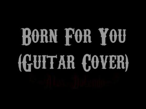 Guitar guitar chords and lyrics : Born For You - David Pomeranz (Guitar Cover With Lyrics & Chords ...