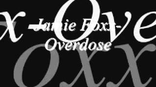 Jamie Foxx- Overdose with Lyrics