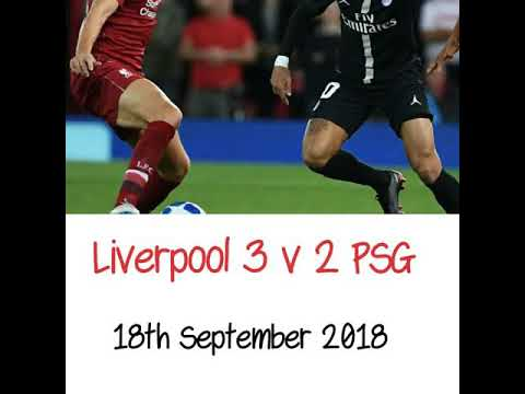Liverpool 3 v 2 PSG - All The Goals - Champions League Group C match - Radio Commentary 18/09/2018