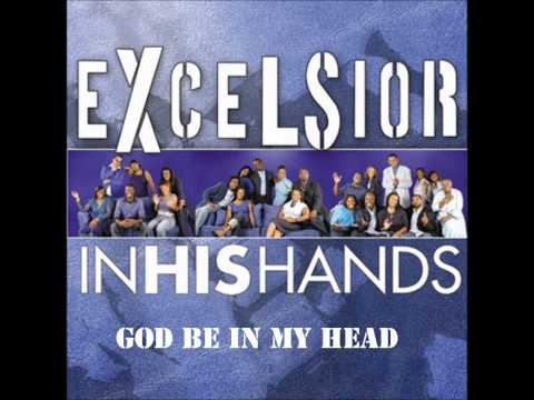 Excelsior - God Be In My Head
