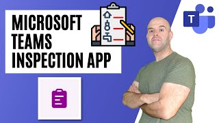 How to Use the Inspection App in Microsoft Teams