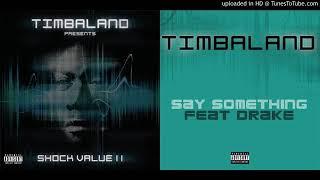 Timbaland - Say Something [feat. Drake] (Radio Edit) (BADMOVE Fix)