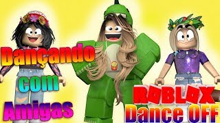 ROBLOX-Dancing with girlfriends in the Dance Off-Ft Lulu, Alice Graupner and the Cauê BaixaMemoria