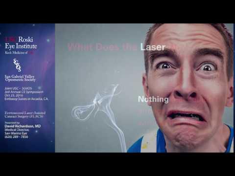 Femtosecond Laser Assisted Cataract Surgery |  David Richardson, MD