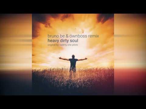 Twenty One Pilots - Heavy Dirty Soul (Bruno Be & Ownboss Remix)