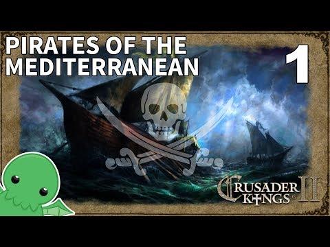 Pirates of the Mediterranean - Part 1 - Crusader Kings II: Jade