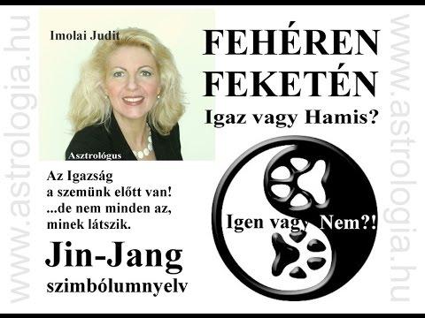 Imolai Judit Asztrológus: Fehéren feketén! Igen vagy nem?! - amit a Jin-Jang pólusokról tudni kell