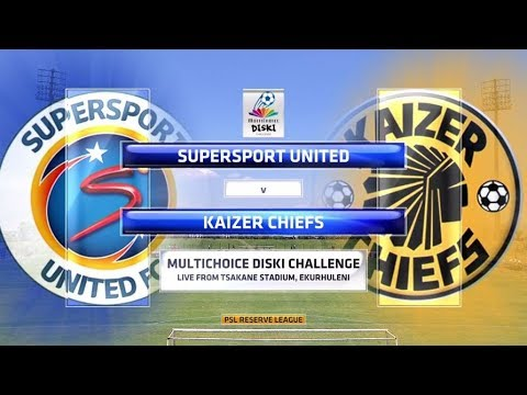 MultiChoice Diski Challenge 2017/2018 - SuperSport United vs Kaizer Chiefs