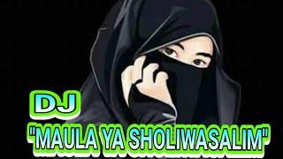 #Dj #sholawat #merdu DJ MAULA YA SHOLIWA'SALIMDAIMAN ABADA