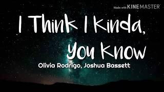Olivia Rodrigo & Joshua Bassett - I Think I kinda You Know (Lyrics)