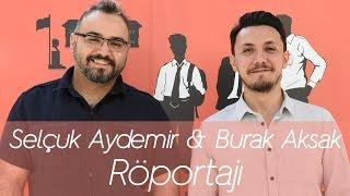 Selçuk Aydemir & Burak Aksak Röportajı
