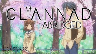 Clannad Abridged Episode 1: Friend Zoned