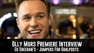 Olly Murs Interview Ed Sheeran Jumpers for Goalposts Premiere