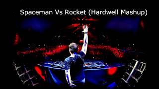 Spaceman Vs Rocket (Hardwell Mashup)