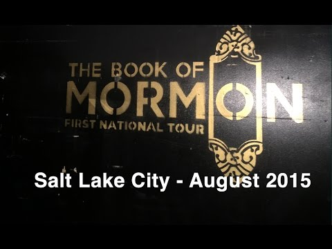 Book of Mormon Musical Capitol Theater Salt Lake City August 2015