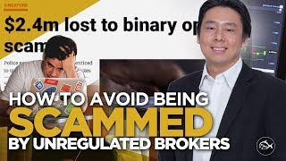 How to Avoid Being Scammed By Unregulated Brokers  - Adam Khoo