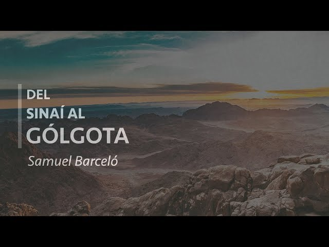 Del Sinaí al Gólgota - Samuel Barceló