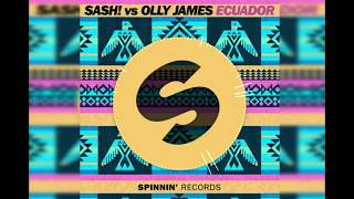 SASH! vs Olly James - Ecuador (Extended Mix)