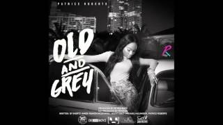 Patrice Roberts - Old & Grey (2016 Soca Single)