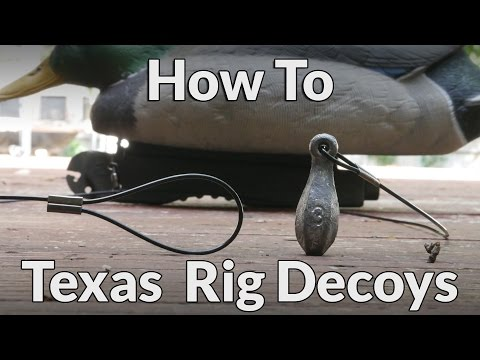 How To Texas Rig Your Decoys