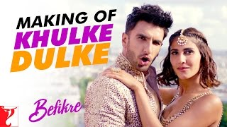 Making Of The Song - Khulke Dulke | #Befikre | Ranveer Singh | Vaani Kapoor