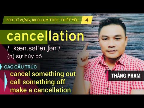 4/600: CANCELLATION – 600 TỪ VỰNG, 1800 CỤM TOEIC THIẾT YẾU – Thắng Phạm