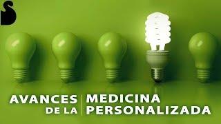 AVANCES DE LA MEDICINA PERSONALIZADA