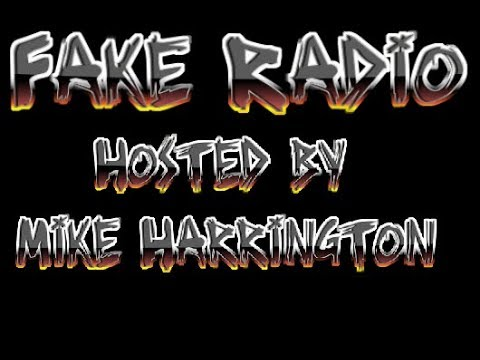 Fake Radio Podcast Ep 1 by Mike Harrington 10/20/17