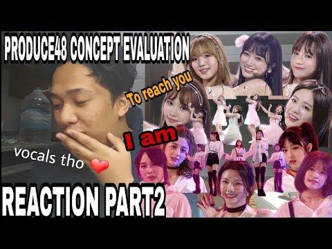 REACTION: PRODUCE 48 (프로듀스 48) CONCEPT EVALUATION [I Am & 너에게 닿기를 (To Reach You)] PART 2