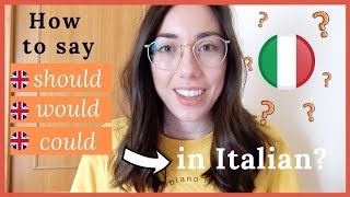 How to say Should, Would, Could in Italian