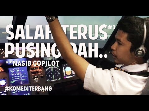 ( KOMEDI TERBANG ) Nasib Copilot Salah Mulu ....