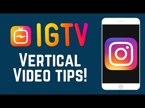 6 Easy Tips To Create & Edit Awesome IGTV Vertical Videos
