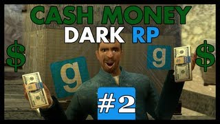 DarkRP - CASH MONEY part 2