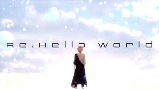 Re:Hello world / 律可【オリジナルMV】