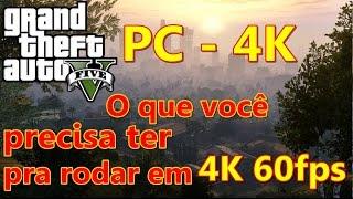GTA V [PC 4K] O que você precisa ter pra rodar