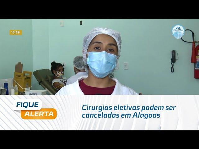Doação de sangue: Cirurgias eletivas podem ser canceladas em Alagoas
