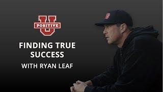 Ryan Leaf | Finding True Success