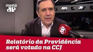 Tudo indica que relatório da Previdência será votado na CCJ nesta quarta | #MarcoAntonioVilla