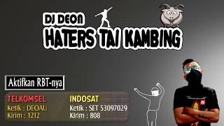 AKTIFKAN RBT HATERS TAI KAMBING (DJ DEON)