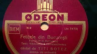 Titi Botez mit Odeon Orchester, Fetiţele din Bucureşti, Foxtrot, Rumänien, 1932