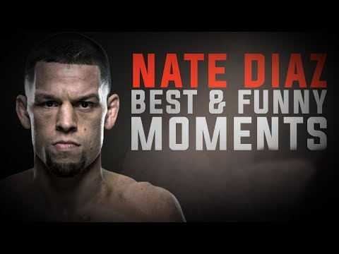Nate Diaz Best and Funny Moments - Funny Videos 2016